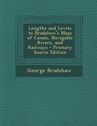 9781293831830: Lengths and Levels to Bradshaw's Maps of Canals, Navigable Rivers, and Railways