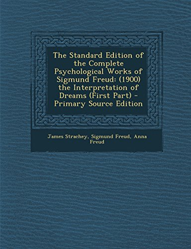 9781293832356: The Standard Edition of the Complete Psychological Works of Sigmund Freud: (1900) the Interpretation of Dreams (First Part)