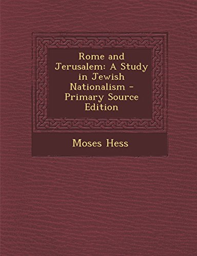 Rome and Jerusalem: A Study in Jewish Nationalism: Hess, Moses