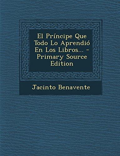 9781293835296: El Príncipe Que Todo Lo Aprendió En Los Libros... (Spanish Edition)