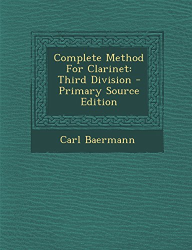 9781293835388: Complete Method for Clarinet: Third Division - Primary Source Edition