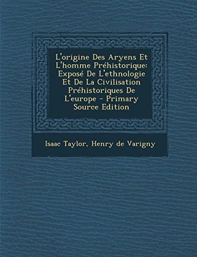 9781293836217: L'origine Des Aryens Et L'homme Préhistorique: Exposé De L'ethnologie Et De La Civilisation Préhistoriques De L'europe (French Edition)