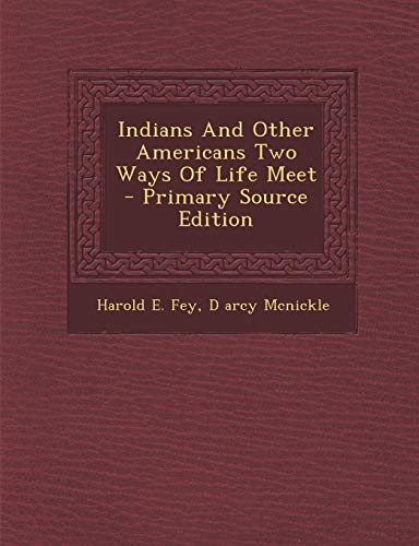 9781293840757: Indians and Other Americans Two Ways of Life Meet - Primary Source Edition