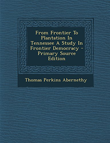 9781293841419: From Frontier To Plantation In Tennessee A Study In Frontier Democracy