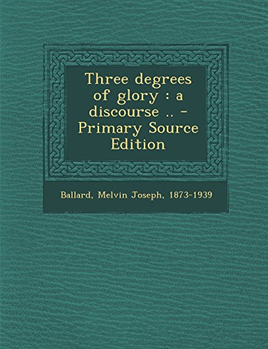 9781293844151: Three degrees of glory: a discourse ..