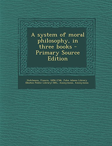 9781293844175: A system of moral philosophy, in three books