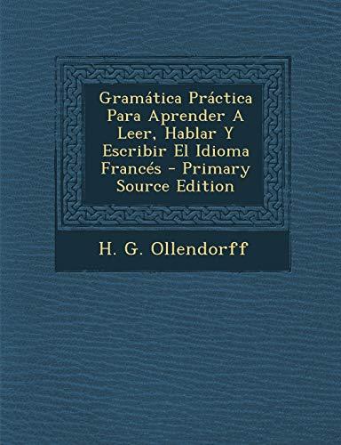 9781293848166: Gramática Práctica Para Aprender A Leer, Hablar Y Escribir El Idioma Francés