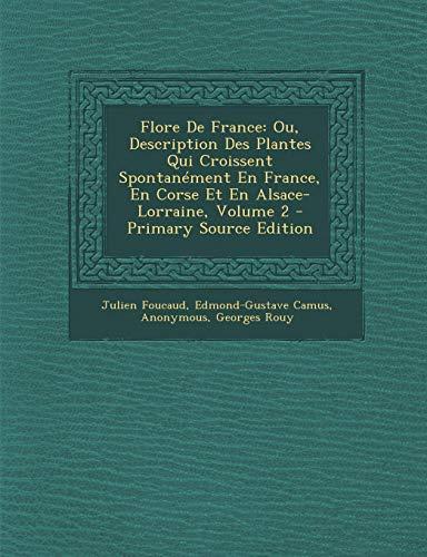 9781293854495: Flore de France: Ou, Description Des Plantes Qui Croissent Spontanement En France, En Corse Et En Alsace-Lorraine, Volume 2