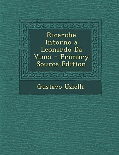 9781293856628: Ricerche Intorno a Leonardo Da Vinci (Italian Edition)