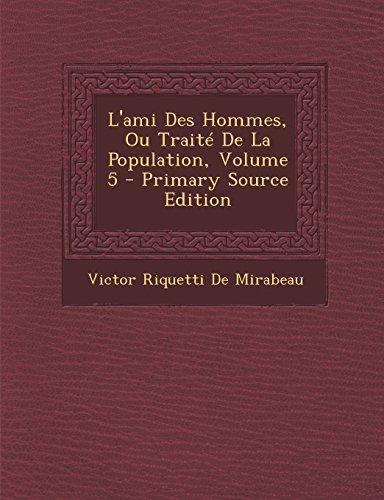 9781293857014: L'Ami Des Hommes, Ou Traite de La Population, Volume 5 - Primary Source Edition