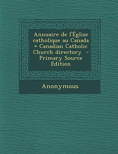 9781293859223: Annuaire de L'Eglise Catholique Au Canada = Canadian Catholic Church Directory - Primary Source Edition