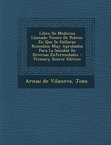 9781293863718: Libro De Medicina Llamado Tesoro De Pobres: En Que Se Hallaran Remedios Muy Aprobados Para La Sanidad De Diversas Enfermedades (Spanish Edition)