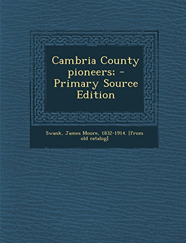 9781293864555: Cambria County pioneers;