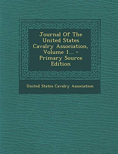 9781293867068: Journal Of The United States Cavalry Association, Volume 1...