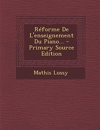 9781293867280: Réforme De L'enseignement Du Piano... (French Edition)