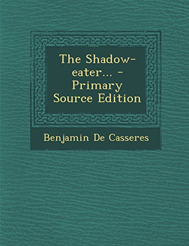 9781293868874: The Shadow-Eater... - Primary Source Edition