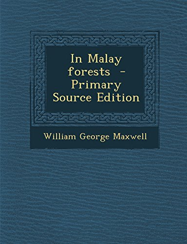 9781293884898: In Malay Forests - Primary Source Edition