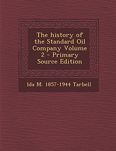9781293885109: The history of the Standard Oil Company Volume 2