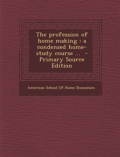 9781293886687: The profession of home making: a condensed home-study course ...