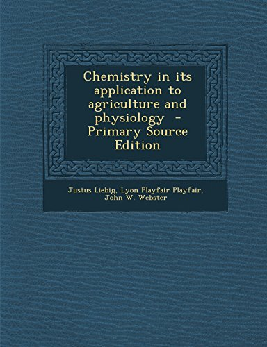 9781293887127: Chemistry in its application to agriculture and physiology