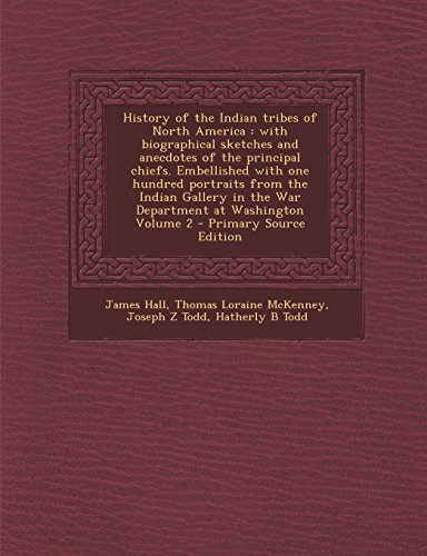 9781293887905: History of the Indian Tribes of North America: With Biographical Sketches and Anecdotes of the Principal Chiefs. Embellished with One Hundred Portrait