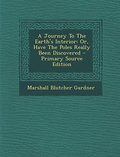 9781293890264: A Journey To The Earth's Interior: Or, Have The Poles Really Been Discovered