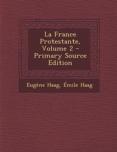 9781293893326: La France Protestante, Volume 2 (French Edition)