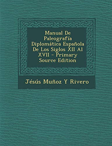 9781293894989: Manual de Paleografia Diplomatica Espanola de Los Siglos XII Al XVII