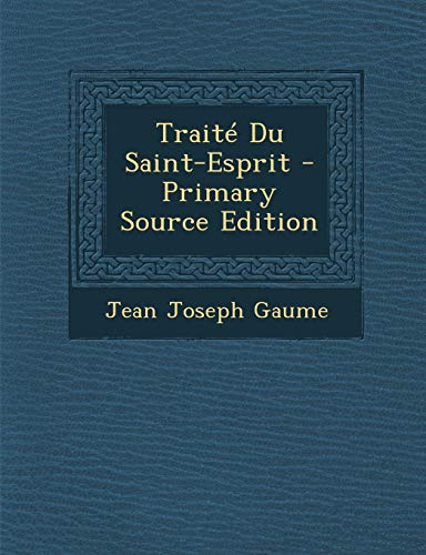 9781293895467: Traité Du Saint-Esprit (French Edition)