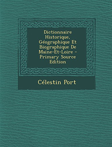 9781293896501: Dictionnaire Historique, Geographique Et Biographique de Maine-Et-Loire