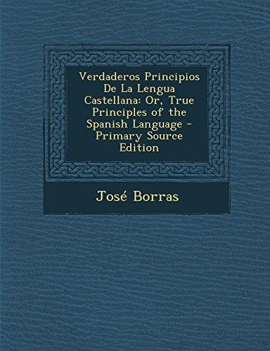 9781293906453: Verdaderos Principios De La Lengua Castellana: Or, True Principles of the Spanish Language