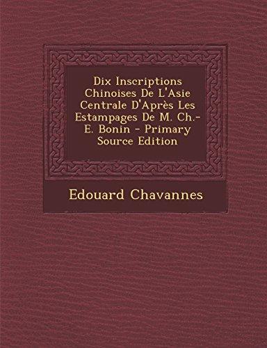 9781293907177: Dix Inscriptions Chinoises de L'Asie Centrale D'Apres Les Estampages de M. Ch.-E. Bonin