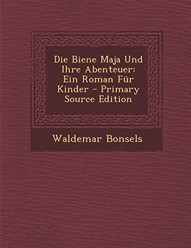 9781293907696: Die Biene Maja Und Ihre Abenteuer: Ein Roman Fur Kinder - Primary Source Edition (German Edition)