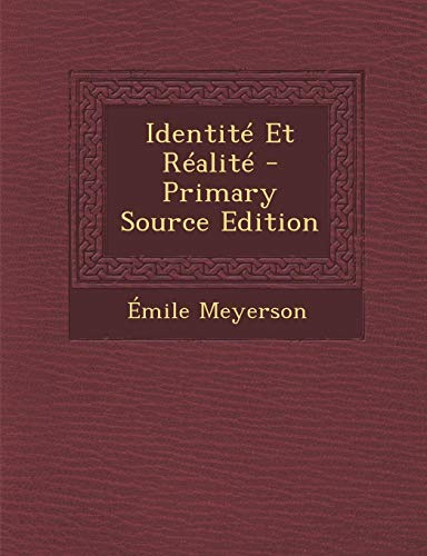 9781293910207: Identite Et Realite - Primary Source Edition (French Edition)