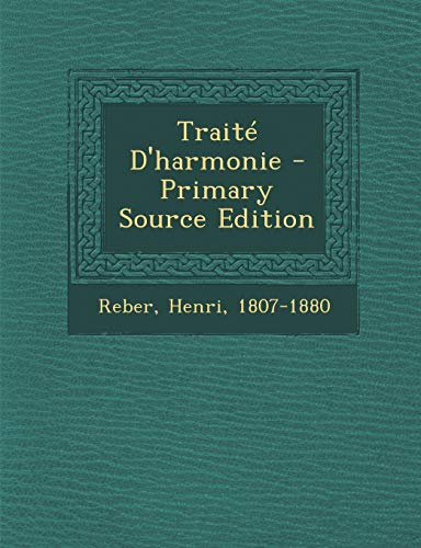 9781293913772: Traite D'Harmonie - Primary Source Edition (French Edition)