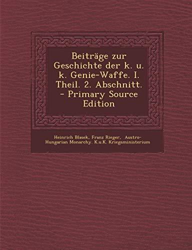 9781293914434: Beiträge zur Geschichte der k. u. k. Genie-Waffe. I. Theil. 2. Abschnitt. (German Edition)
