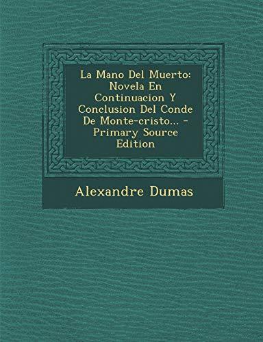 9781293917411: La Mano Del Muerto: Novela En Continuacion Y Conclusion Del Conde De Monte-cristo...
