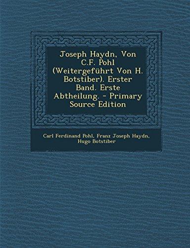 9781293922101: Joseph Haydn, Von C.F. Pohl (Weitergefuhrt Von H. Botstiber). Erster Band. Erste Abtheilung. - Primary Source Edition (German Edition)
