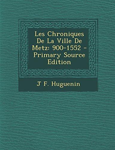 9781293922910: Les Chroniques de La Ville de Metz: 900-1552