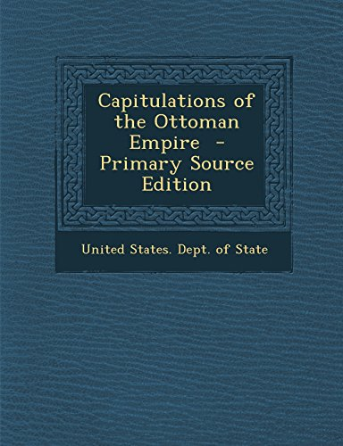 9781293923313: Capitulations of the Ottoman Empire