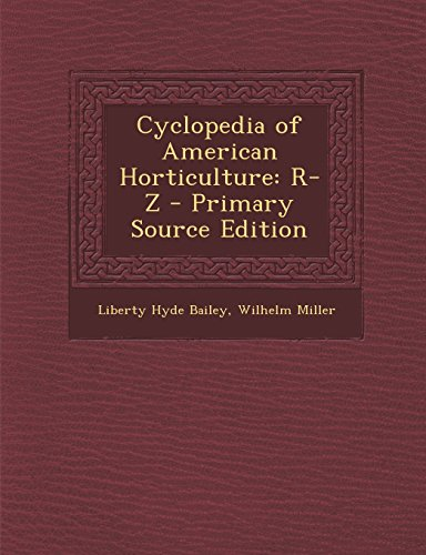 9781293926611: Cyclopedia of American Horticulture: R-Z