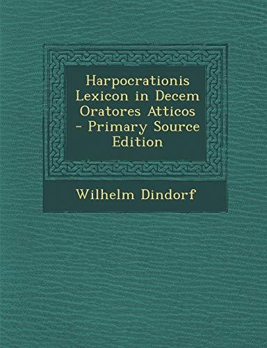 9781293927434: Harpocrationis Lexicon in Decem Oratores Atticos (Ancient Greek Edition)