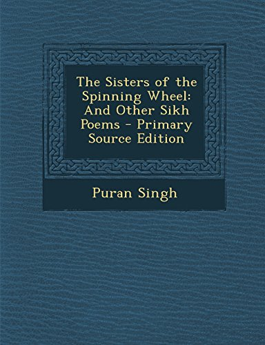 9781293929445: The Sisters of the Spinning Wheel: And Other Sikh Poems