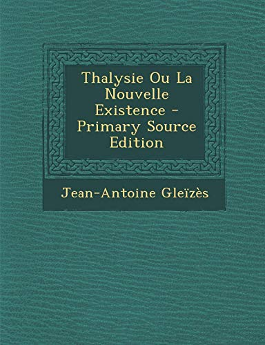 9781293929933: Thalysie Ou La Nouvelle Existence (French Edition)