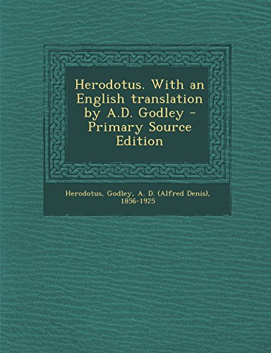 9781293934166: Herodotus. with an English Translation by A.D. Godley - Primary Source Edition