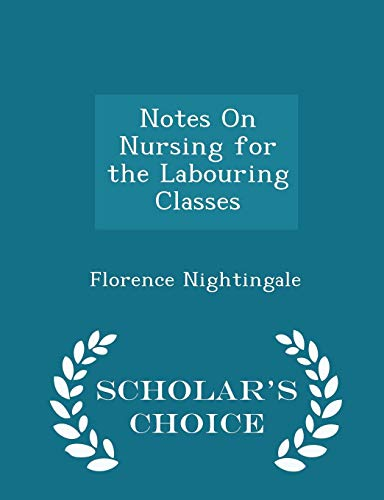 9781293936511: Notes On Nursing for the Labouring Classes - Scholar's Choice Edition
