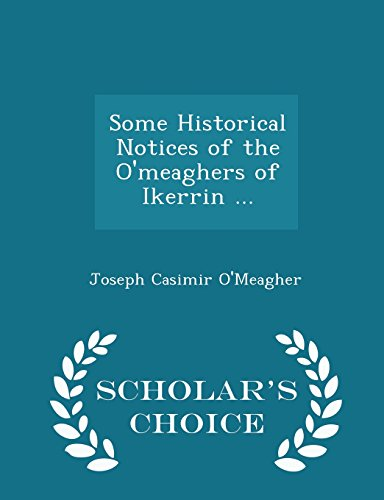 9781293956076: Some Historical Notices of the O'meaghers of Ikerrin ... - Scholar's Choice Edition