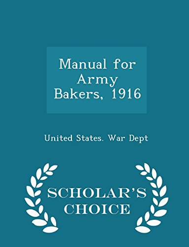 Manual for Army Bakers, 1916 - Scholar