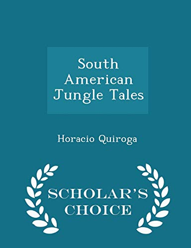 9781293964736: South American Jungle Tales - Scholar's Choice Edition