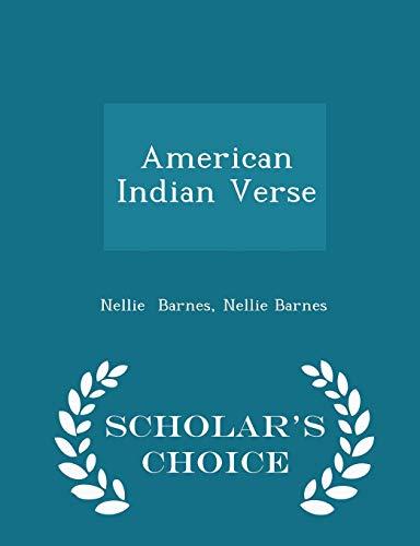 American Indian Verse - Scholar's Choice Edition: Nellie Barnes